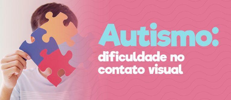 Autismo: dificuldade no contato visual